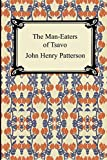 Patterson, John Henry: The Man-Eaters of Tsavo