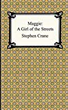Crane, Stephen: Maggie a Girl of the Streets
