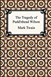 Twain, Mark: Tragedy of Pudd&#39;nhead Wilson