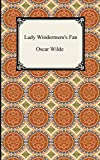 Wilde, Oscar: Lady Windermere&#39;s Fan