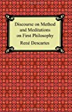 Descartes, Rene: Discourse on Method And Meditations on First Philosophy