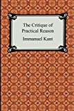 Kant, Immanuel: The Critique of Practical Reason