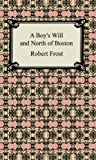 Frost, Robert: A Boy&#39;s Will And North of Boston