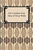 Wilde, Oscar: The Complete Fairy Tales of Oscar Wilde