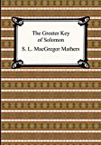 Mathers, S. L. Macgr: The Greater Key of Solomon