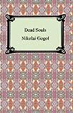 Gogol, Nikolai: Dead Souls