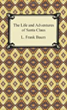 The Life and Adventures of Santa Claus by L.…
