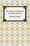 Gogol, Nikolai: The Diary of a Madman and Other Stories