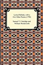 Lyrical Ballads: With a Few Other Poems…
