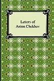 Chekhov, Anton: Letters of Anton Chekhov