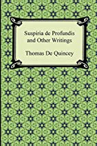 Suspiria de Profundis and Other Writings by…