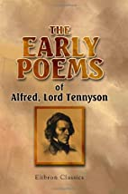 The Early Poems of Alfred Lord Tennyson by…