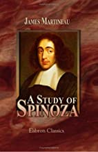 A Study of Spinoza - Second Edition Revised…