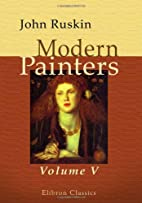 Modern Painters: Volume 5. Of Leaf Beauty.…
