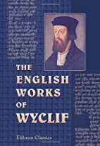 The English Works of Wyclif Hitherto…
