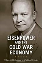 Eisenhower and the Cold War Economy by…