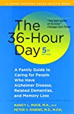 Mace, Nancy L.: The 36-Hour Day, fifth edition: The 36-Hour Day: A Family Guide to Caring for People Who Have Alzheimer Disease, Related Dementias, and Memory Loss (A Johns Hopkins Press Health Book)