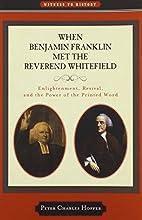 When Benjamin Franklin Met the Reverend…