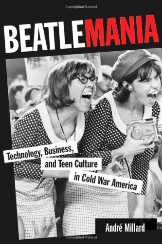beatlemania-technology-business-and-teen-culture-in-cold-war-america-johns-hopkins-introductory-studies-in-the-history-of-technology