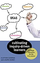 Cultivating Inquiry-Driven Learners: A…