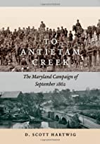 To Antietam Creek: The Maryland Campaign of…