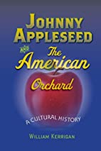Johnny Appleseed and the American Orchard: A…