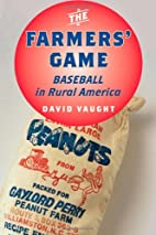The Farmers' Game: Baseball in Rural America…