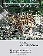 Mammals of Mexico by Gerardo Ceballos