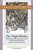 Ginzburg, Carlo: The Night Battles: Witchcraft and Agrarian Cults in the Sixteenth and Seventeenth Centuries