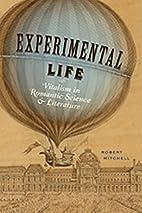 Experimental Life: Vitalism in Romantic…