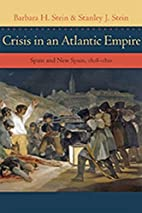 Crisis in an Atlantic Empire: Spain and New…