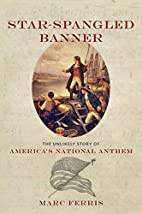 Star-Spangled Banner: The Unlikely Story of…