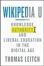 Wikipedia U: Knowledge, Authority, and…