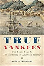 True Yankees: The South Seas and the…