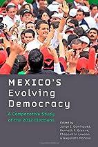 Mexico's Evolving Democracy: A…