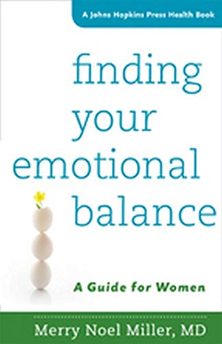 finding-your-emotional-balance-a-guide-for-women-a-johns-hopkins-press-health-book