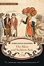 The Alien and Sedition Acts of 1798: Testing…