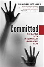Committed: The Battle over Involuntary…