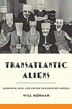 Transatlantic Aliens: Modernism, Exile, and…