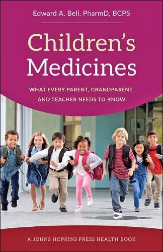 childrens-medicines-what-every-parent-grandparent-and-teacher-needs-to-know-a-johns-hopkins-press-health-book