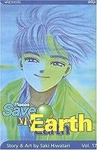 Please Save My Earth, Volume 17 by Saki…