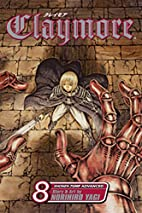 Claymore, Volume 8: The Witch's Maw by…