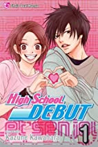 High School Debut, Vol. 1 by Kazune Kawahara