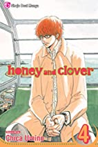 Honey and Clover, Volume 4 by Chica Umino