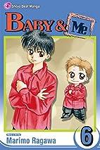 Baby & Me, Vol. 6 by Marimo Ragawa