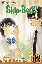 Skip Beat!, Vol. 12 by Yoshiki Nakamura