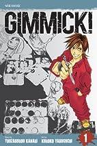 Gimmick!, Volume 1 by Youzaburou Kanari