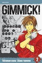 Gimmick!, Volume 2 by Youzaburou Kanari
