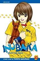 Inubaka: Crazy for Dogs, Vol. 10 by Yukiya…
