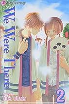 We Were There, Vol. 2 by Yuki Obata